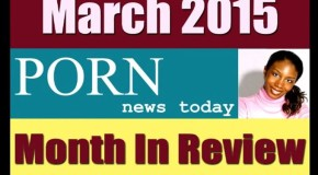 March 2015 porn news month in review
