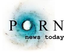 Porn News Today